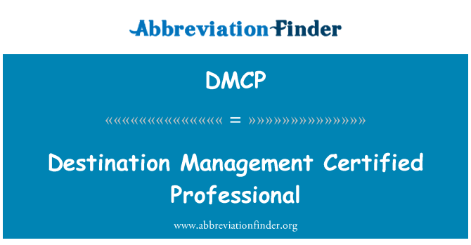 DMCP: Pengurusan destinasi yang profesional yang telah disahkan