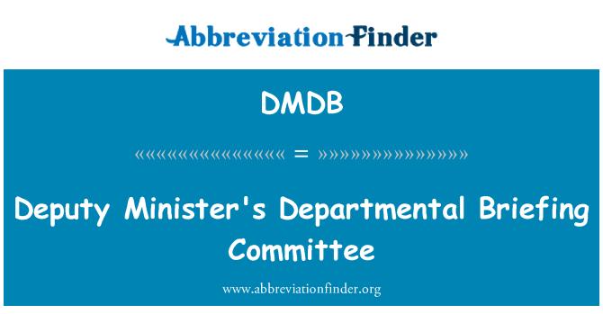 DMDB: Deputy Minister's Departmental Briefing Committee