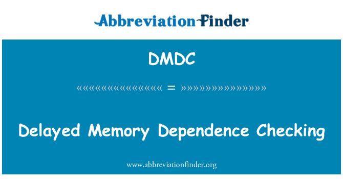 DMDC: Memoria retrasada comprobación de dependencia