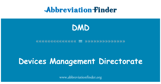 DMD: Devices Management Directorate