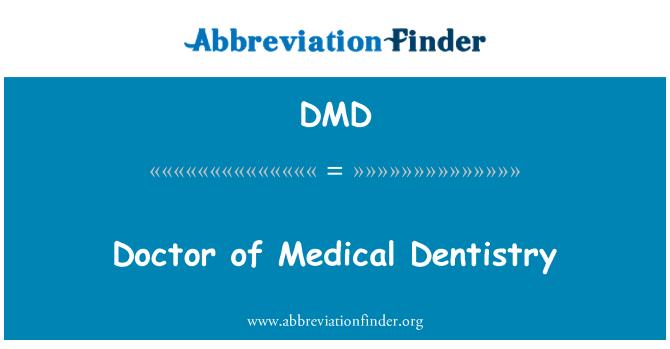 DMD: Doctor of Medical Dentistry