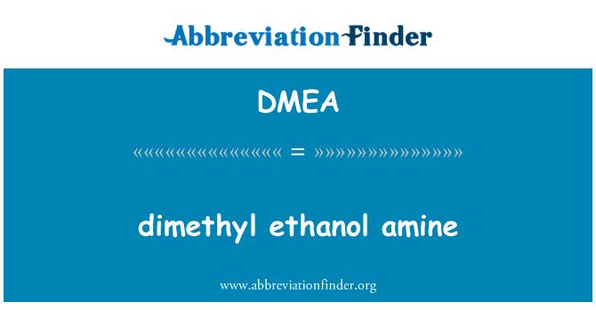 DMEA: Dimetil etanol Amin