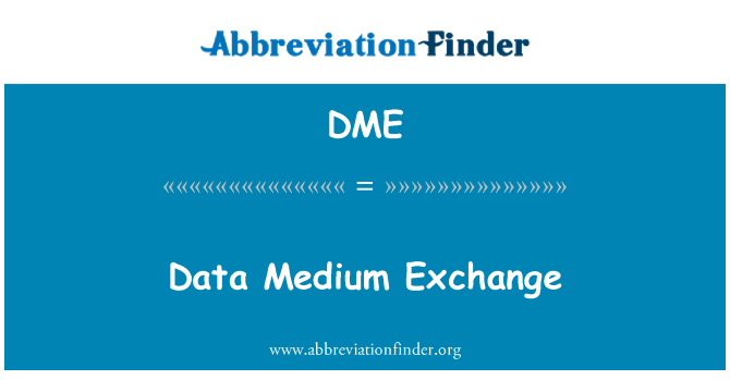 DME: Data Medium Exchange