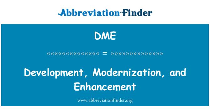 DME: Development, Modernization, and Enhancement