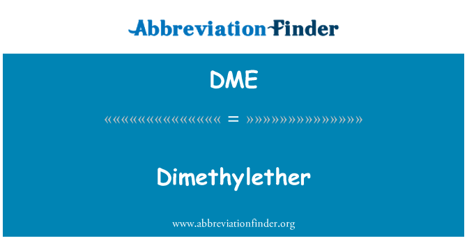 DME: Dimethylether