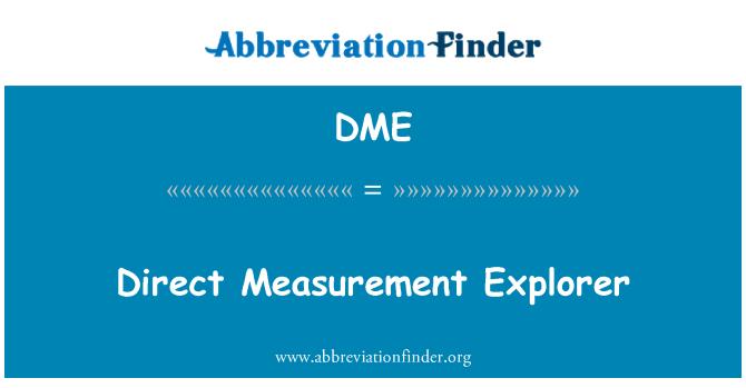 DME: Direct Measurement Explorer