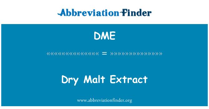 DME: Dry Malt Extract