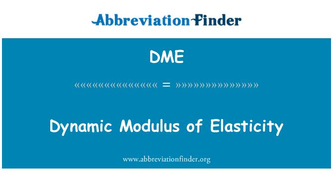 DME: Dynamic Modulus of Elasticity