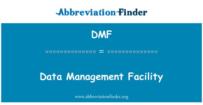 DMF: Data Management Facility