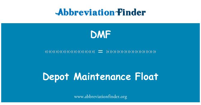DMF: Depot Maintenance Float