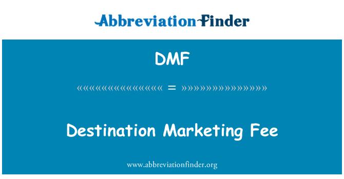 DMF: Destination Marketing Fee