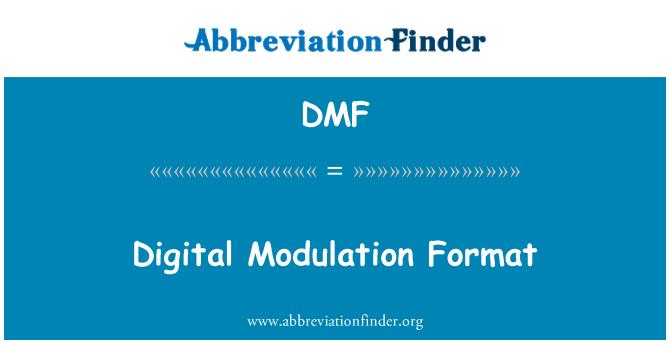 DMF: Digital Modulation Format