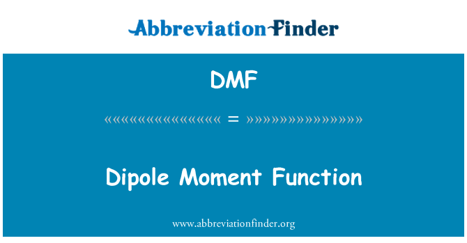 DMF: Dipole Moment Function