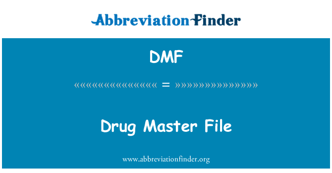 DMF: Drug Master File