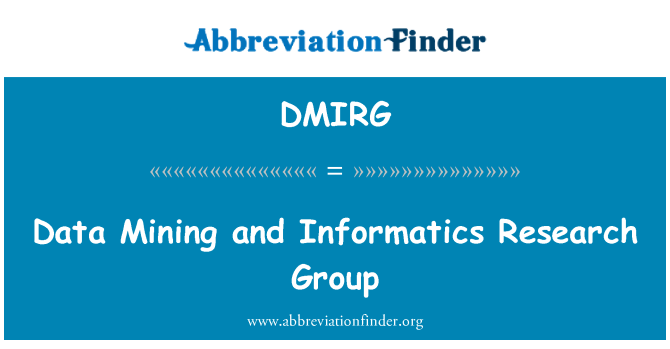DMIRG: Data Mining and Informatics Research Group
