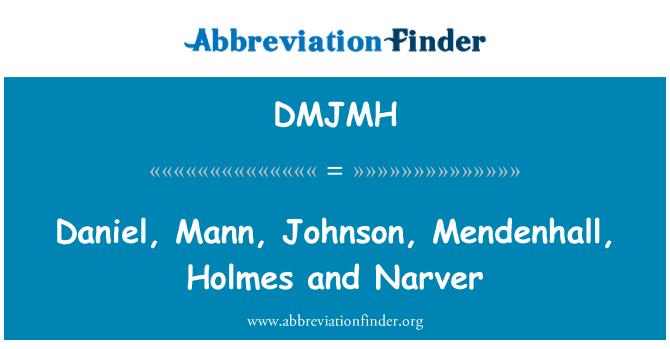 DMJMH: Daniel, Mann, Johnson, Mendenhall, Holmes and Narver
