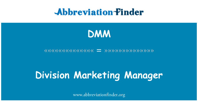 DMM: Division Marketing Manager