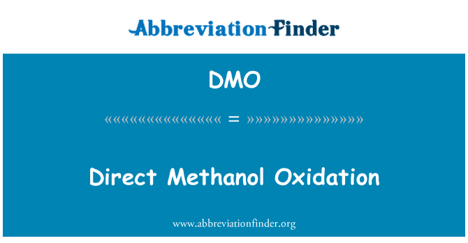 DMO: Direct Methanol Oxidation