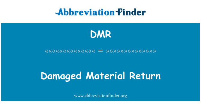 DMR: Damaged Material Return