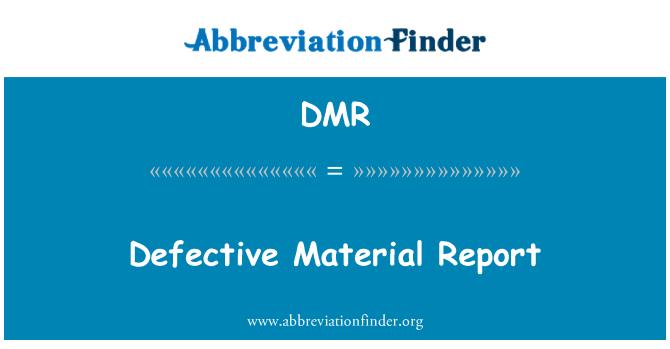 DMR: Defective Material Report