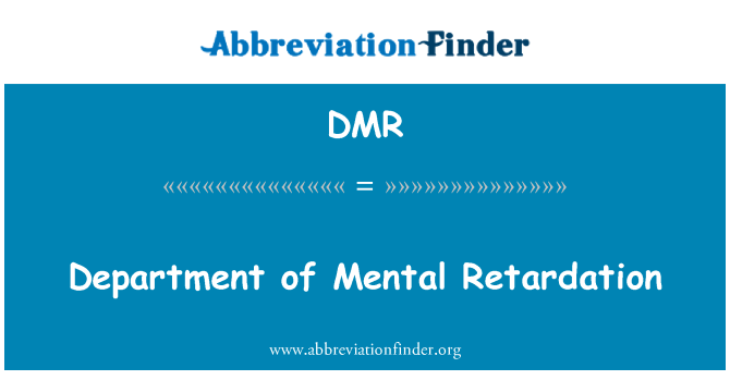 DMR: Department of Mental Retardation