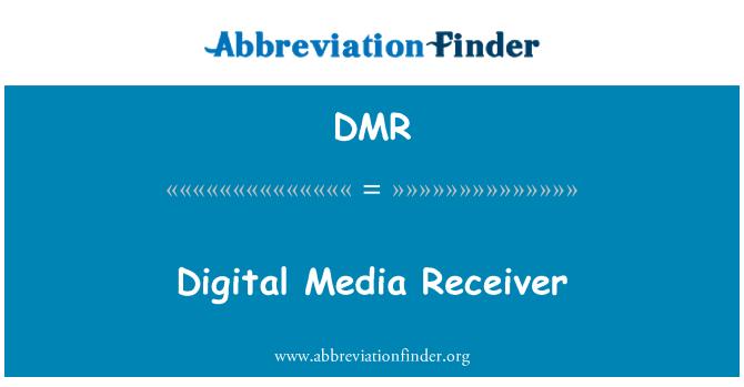 DMR: Digital Media Receiver