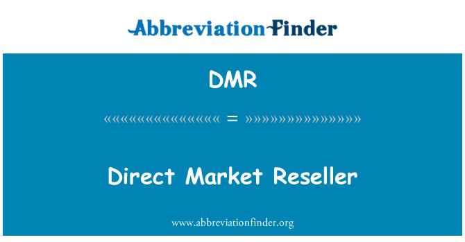DMR: Direct Market Reseller