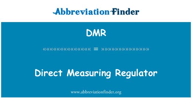 DMR: Direct Measuring Regulator