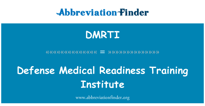 DMRTI: Defense Medical Readiness Training Institute