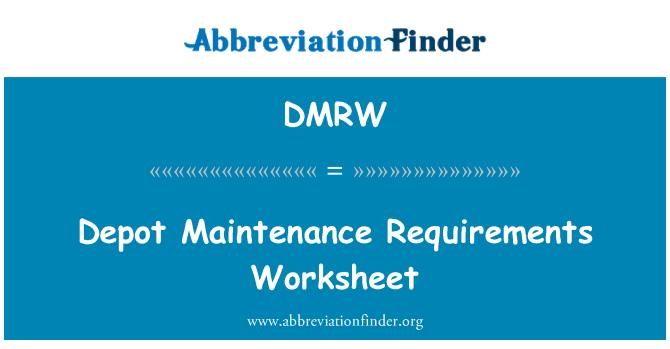 DMRW: Depot Maintenance Requirements Worksheet