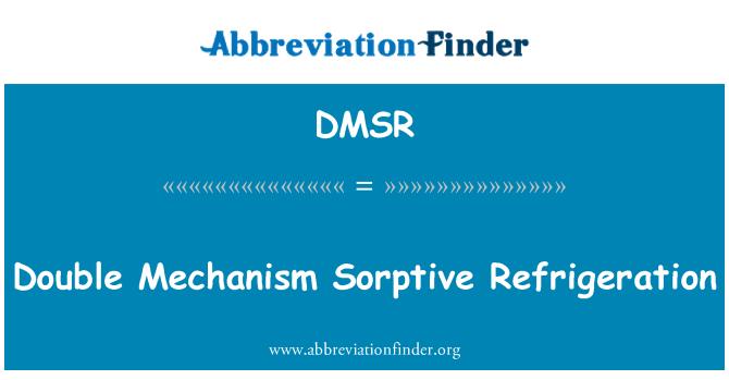 DMSR: Double Mechanism Sorptive Refrigeration