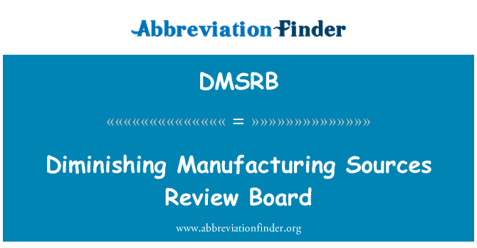 DMSRB: Diminishing Manufacturing Sources Review Board