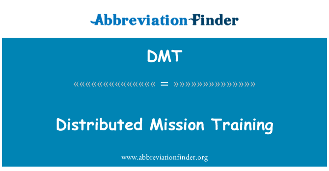 DMT: Distributed Mission Training