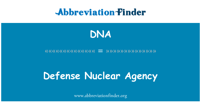 DNA: Defense Nuclear Agency