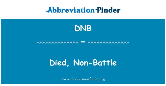 DNB: Died, Non-Battle
