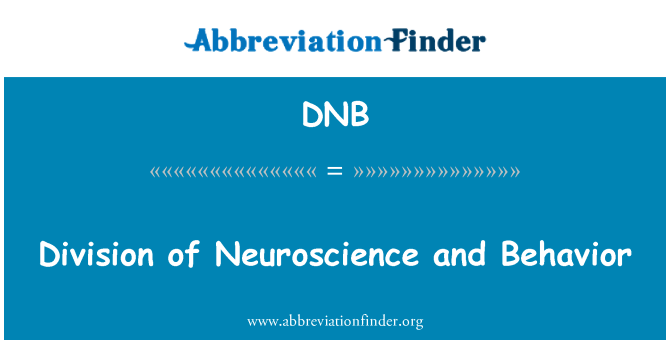 DNB: Division of Neuroscience and Behavior