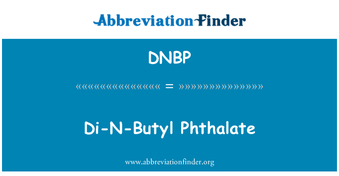 DNBP: Di-N-Butyl Phthalate