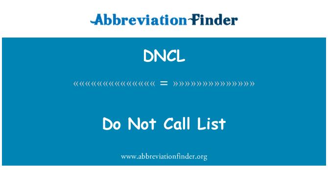 definisyon DNCL: Pa rele lis - Do Not Call List