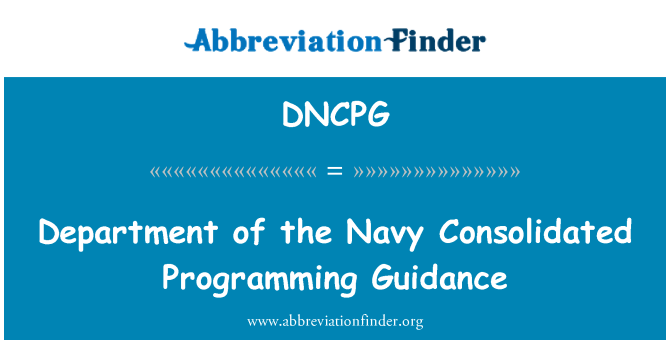 DNCPG: Department of the Navy Consolidated Programming Guidance