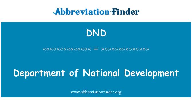 DND: Department of National Development