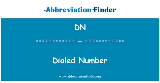 DN: Dialed Number