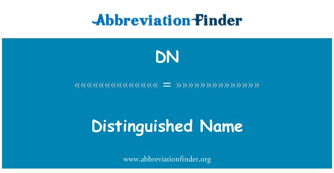 DN: Distinguished Name