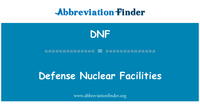 DNF: Defense Nuclear Facilities