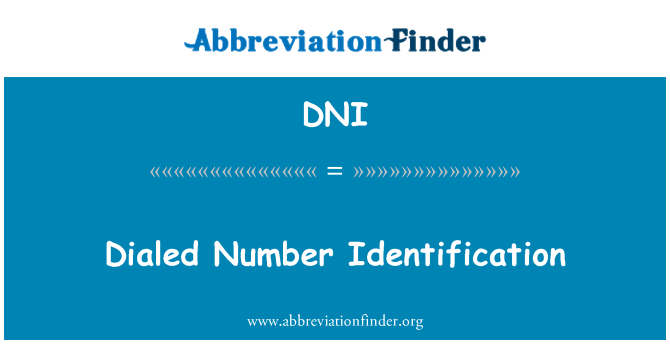 DNI: Dialed Number Identification