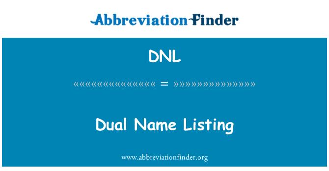 DNL: Dual Name Listing