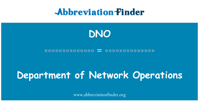 DNO: Department of Network Operations