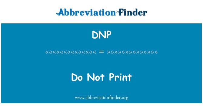 DNP: Do Not Print