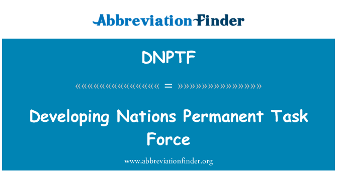 DNPTF: Developing Nations Permanent Task Force