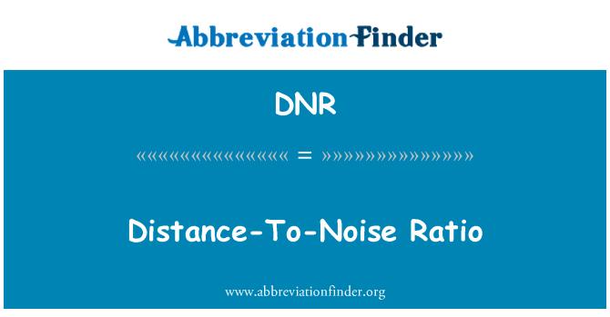 DNR: Distance-To-Noise Ratio