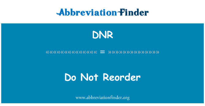 DNR: Do Not Reorder